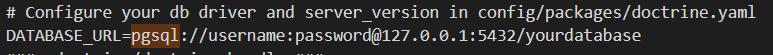 DATABASE_URL=pgsql://username:password@127.0.0.1:5432/yourdatabase